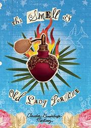 THE SMELL OF OLD LADY PERFUME by Claudia Guadalupe Martinez