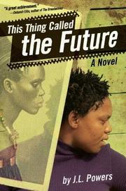 THIS THING CALLED THE FUTURE by J.L. Powers