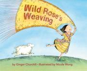 WILD ROSE'S WEAVING by Ginger Churchill