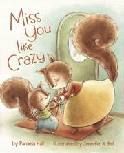 MISS YOU LIKE CRAZY by Pamela Hall