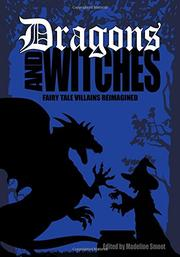 DRAGONS AND WITCHES by Madeline Smoot