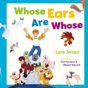 WHOSE EARS ARE WHOSE? by Lana Jordan