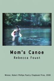 MOM'S CANOE by Rebecca Foust
