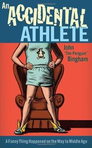 AN ACCIDENTAL ATHLETE by John Bingham