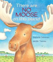 THERE ARE NO MOOSE ON THIS ISLAND! by Stephanie Calmenson