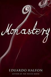 MONASTERY by Eduardo Halfon