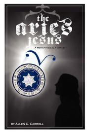 THE ARIES JESUS by Allen C. Carroll