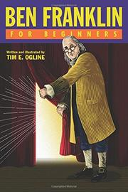 Ben Franklin For Beginners by Tim E. Ogline