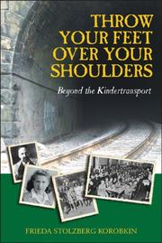 THROW YOUR FEET OVER YOUR SHOULDERS by Frieda Stolzberg Korobkin