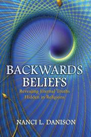 BACKWARDS BELIEFS by Nanci L. Danison