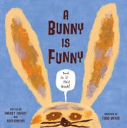 A BUNNY IS FUNNY by Harriet Ziefert