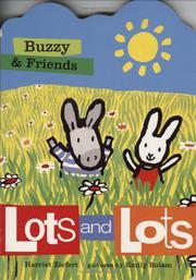 LOTS AND LOTS by Harriet Ziefert