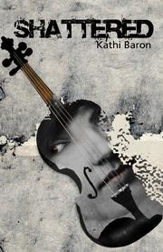 SHATTERED by Kathi Baron