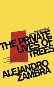 THE PRIVATE LIVES OF TREES by Alejandro Zambra