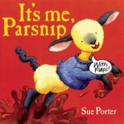 IT'S ME, PARSNIP by Sue Porter