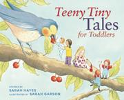 TEENY TINY TALES FOR TODDLERS by Sarah Hayes