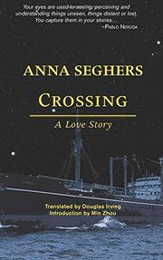 CROSSING by Anna  Seghers