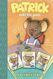 PATRICK EATS HIS PEAS AND OTHER STORIES by Geoffrey Hayes