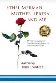 ETHEL MERMAN, MOTHER TERESA...AND ME by Tony Cointreau