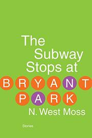 THE SUBWAY STOPS AT BRYANT PARK by N. West Moss
