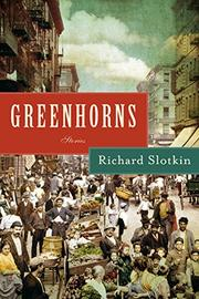 GREENHORNS by Richard Slotkin