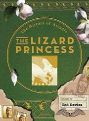 THE LIZARD PRINCESS by Tod Davies