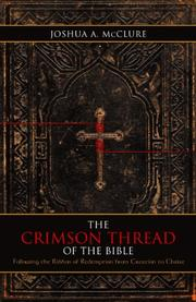 THE CRIMSON THREAD OF THE BIBLE by Joshua A. McClure