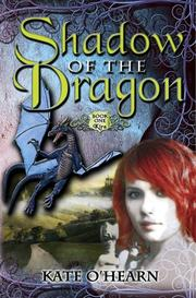 SHADOW OF THE DRAGON, BOOK 1 by Kate O'Hearn