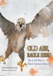 OLD ABE, EAGLE HERO by Patrick Young