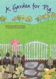 A GARDEN FOR PIG by Kathryn K. Thurman