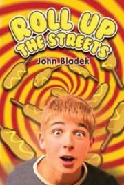 ROLL UP THE STREETS by John Bladek