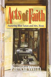 ACTS OF FAITH by Patricia Wynn