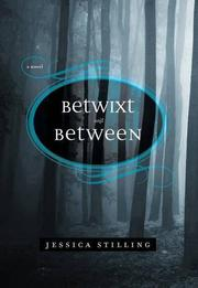 BETWIXT AND BETWEEN by Jessica Stilling