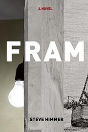 FRAM by Steve Himmer