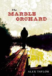 THE MARBLE ORCHARD by Alex Taylor