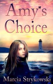 AMY'S CHOICE by Marcia Strykowski