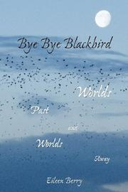 BYE BYE BLACKBIRD by Eileen Berry