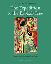 THE EXPEDITION TO THE BAOBAB TREE by Wilma Stockenström