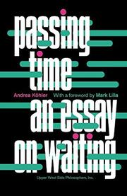 PASSING TIME by Andrea Köhler