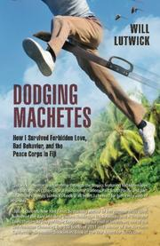 DODGING MACHETES by Will Lutwick