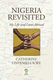 Nigeria Revisited by Catherine Onyemelukwe