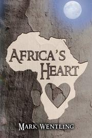 Africa's Heart by Mark Wentling
