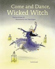 COME AND DANCE, WICKED WITCH! by Hanna Kraan