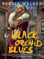 BLACK ORCHID BLUES by Persia Walker