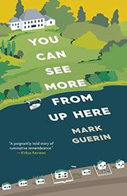 YOU CAN SEE MORE FROM UP HERE by Mark  Guerin