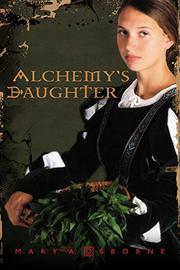ALCHEMY'S DAUGHTER by Mary A. Osborne