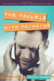 THE TROUBLE WITH THINKING by Lauren Powers