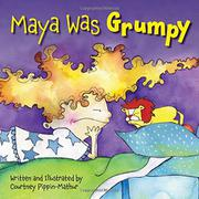 MAYA WAS GRUMPY by Courtney Pippin-Mathur