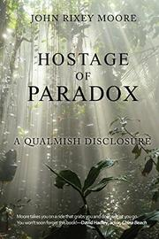 HOSTAGE OF PARADOX by John Rixey Moore