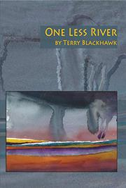 ONE LESS RIVER by Terry Blackhawk